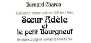 Read more about the article Sœur Adèle et le petit Bourgneuf – Bernard Charon